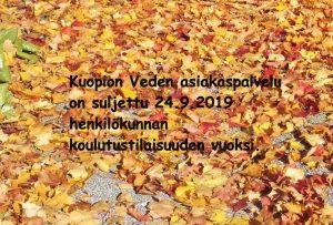 Kuopion Veden asiakaspalvelu on suljettu 24.9.2019 henkilökunnan koulutustilaisuuden vuoksi.
